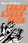 Tokyo Cyberpunk: Posthumanism in Japanese Visual Culture - Steven T. Brown