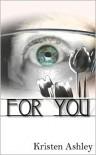 For You (The 'Burg, #1) - Kristen Ashley