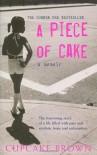 A Piece of Cake  - Cupcake Brown