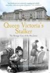 Queen Victoria's Stalker: The Strange Case of the Boy Jones - Jan Bondeson