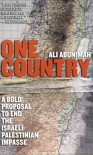 One Country: A Bold Proposal to End the Israeli-Palestinian Impasse - Ali Abunimah