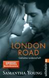 London Road - Geheime Leidenschaft  - Samantha Young, Sybille Uplegger