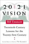 20:21 Vision: Twentieth-Century Lessons for the Twenty-first Century - Bill Emmott
