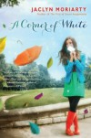 A Corner of White (The Colours of Madeleine #1) - Jaclyn Moriarty