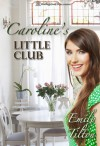 Caroline's Little Club (The Adventures of Caroline) - Emily Tilton