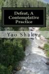 Defeat, A Zen Teaching - Yao Xiang Shakya