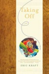 Taking Off: A Novel - Eric Kraft