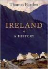 Ireland: A History - Thomas Bartlett
