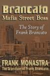 "BRANCATO ""Mafia Street Boss"" - Frank Monastra"