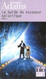 Le Guide Du Voyageur Galactique (H2G2, #1) - Douglas Adams, Jean Bonnefoy, Nicolas Botti