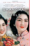 Shanghai Girls: A Novel - Lisa See