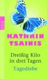 Dreißig Kilo In Drei Tagen - Kathrin Tsainis