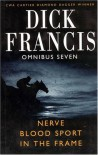 Dick Francis Omnibus 7, Nerve / Blood Sport / In the Frame - Dick Francis