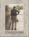 A Prisoner In The Garden: Opening Nelson Mandela's Prison Archive - The Nelson Mandela Foundation