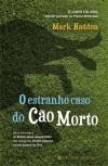 O Estranho Caso do Cão Morto (Capa Mole) - Mark Haddon, Sílvia Serrano Santos