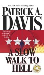 A Slow Walk to Hell - Patrick A. Davis
