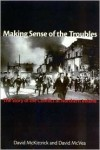 Making Sense of the Troubles: The Story of the Conflict in Northern Ireland - David McKittrick,  David McVea