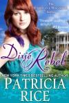 Dixie Rebel (The Carolina Magnolia Series, Book 1) - Patricia Rice