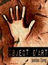 Object D'Art - Juxian Tang