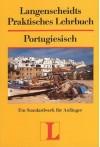 Langenscheidts Praktisches Lehrbuch, Portugiesisch - Fatima Vieg Figueiredo Brauer, Uwe Brauer, Fátima Viegas Figueredo Brauer