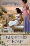 Daughters of Rome - Kate Quinn