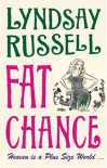 Fat Chance: Heaven Is a Plus-Sized World - Lyndsay Russell
