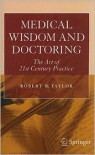 Medical Wisdom and Doctoring: The Art of 21st Century Practice - Springer