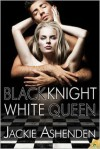 Black Knight, White Queen - Jackie Ashenden