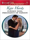 Playboy Boss, Pregnancy of Passion - Kate Hardy
