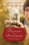 Prayers of a Stranger: A Christmas Story - Davis Bunn