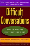 Difficult Conversations: How to Discuss What Matters Most - Bruce Patton, Bruce Patton, Sheila Heen