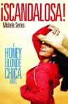 ¡Scandalosa!: A Honey Blonde Chica Novel - Michele Serros