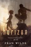 Horizon (Bone Universe) - Fran Wilde