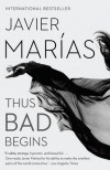 Thus Bad Begins - Javier Marias