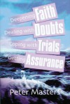 Faith, Doubts, Trials & Assurance - Peter Masters