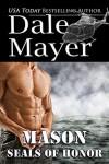 SEALs of Honor: Mason - Dale Mayer