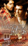 Hard to Let Go: A Haven's Cove Novel - Jaclyn Quinn