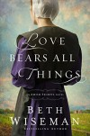 Love Bears All Things (An Amish Secrets Novel) - Beth Wiseman
