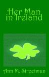 Her Man in Ireland - Ann M. Streetman
