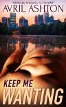 Keep Me Wanting - Avril Ashton