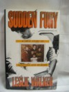 Sudden Fury: A True Story of Adoption and Murder - Leslie Walker