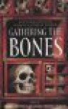 Gathering the Bones: Thirty-Four Original Stories from the World's Masters of Horror - Dennis Etchison, Jack Dann, Ramsey Campbell