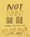 Not Funny Ha-Ha - Leah Hayes