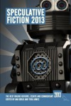 Speculative Fiction 2013: The year's best online reviews, essays and commentary (Volume 2) -