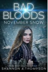 Bad Bloods: November Snow - Shannon A. Thompson