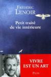 Petit Traité de Vie Intérieure - Frédéric Lenoir