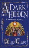 A Dark Night Hidden (Hawkenlye Mysteries #6) - Alys Clare