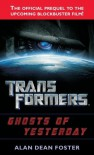 Transformers: Ghosts of Yesterday - Alan Dean Foster, David Cian