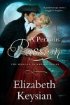 A Perilous Passion - Elizabeth Keysian