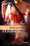 Taming the Mistress - Sindra van Yssel